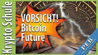 VORSICHT! Bitcoin Future der CME - Nicht alles Gold was glänzt