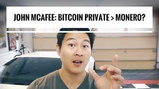 John McAfee - Bitcoin Private is Better than Monero!