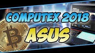 ASUS - Computex 2018   Gaming-Smartphone + Bitcoin Motherboard
