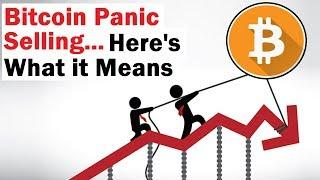 Bitcoin Panic Selling... What it REALLY Means