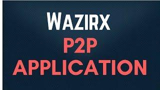 Wazirx P2P Application   How Wazirx P2P App Works ? Its Secure and Safe ? or Big Scam can Happen ???