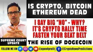 ???? Is Crypto, Bitcoin, Ethereum Dead? Its Bitcoin Crypto Rally  time, fasten your seat belt