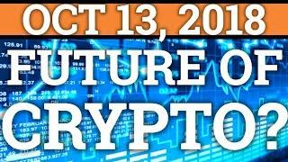 WHAT IS THE FUTURE FOR CRYPTOCURRENCY? STOCK MARKET CRASH? (BITCOIN PRICE + TRADING + NEWS 2018