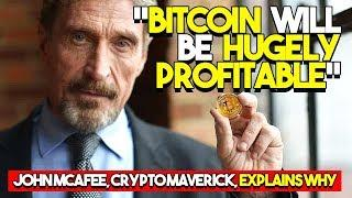 """Bitcoin Will Be HUGELY Profitable"" - John McAfee, Crypto Maverick, Explains Why BTC Will Make Money"