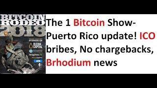 The 1 Bitcoin Show- Puerto Rico update! ICO bribes, No chargebacks, Brhodium news