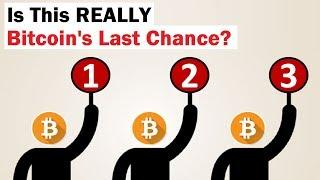 Is This REALLY Bitcoin's Last Chance?