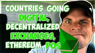 Countries Moving Away From the US Dollar, Decentralized Exchange, and Ethereum Proof of Stake.