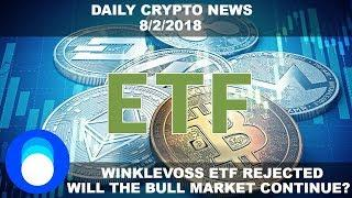 Bitcoin ETF Get's REJECTED As Price Falls To $7,500 | Daily Crypto News 8/2/2018