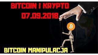 Bitcoin i Krypto 07.09.2018 Bitcoin Manipulacja