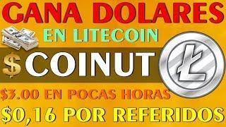 GANA $3.00 DOLARES O MAS EN HORAS --► Gana con COINUT Litecoin - $0.16 por REFERIDO!