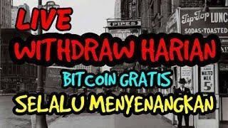 Live Withdraw Bitcoin Gratis Setiap Hari !