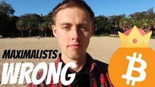 Bitcoin Maximalists are WRONG! - Here's Why