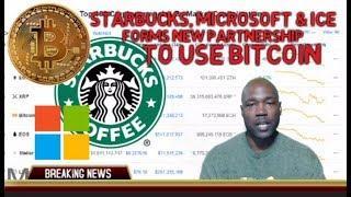 Starbucks, Microsoft & ICE Partner To Use Bitcoin