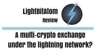 LightBitAtom Review - A multi-crypto exchange under the lightning network?