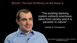 Andreas Antonopoulos The Banking System is crashing, expect Bitcoin's Bull run!