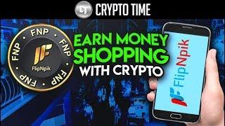 Get PAID For Shopping in Cryptocurrency! (FlipnPik)