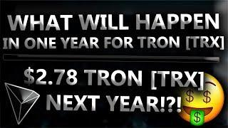 WHAT WILL HAPPEN IN ONE YEAR FOR TRON [TRX]? $2.78 TRON [TRX] NEXT MONTH!?!
